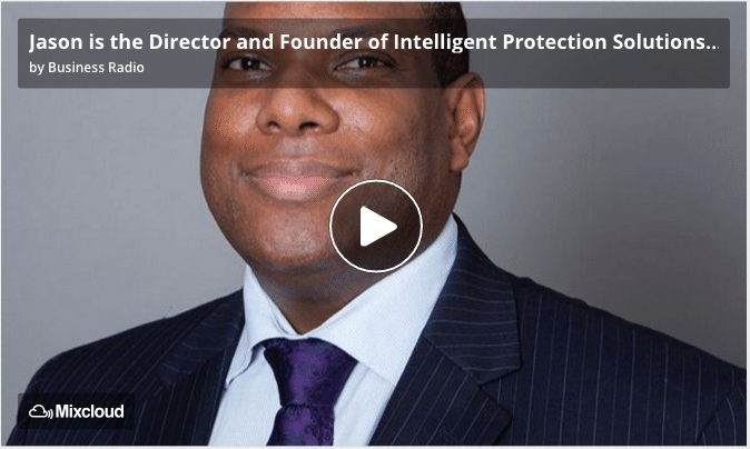 Jason Hayles Intelligent Protection Solutions Business podcast
