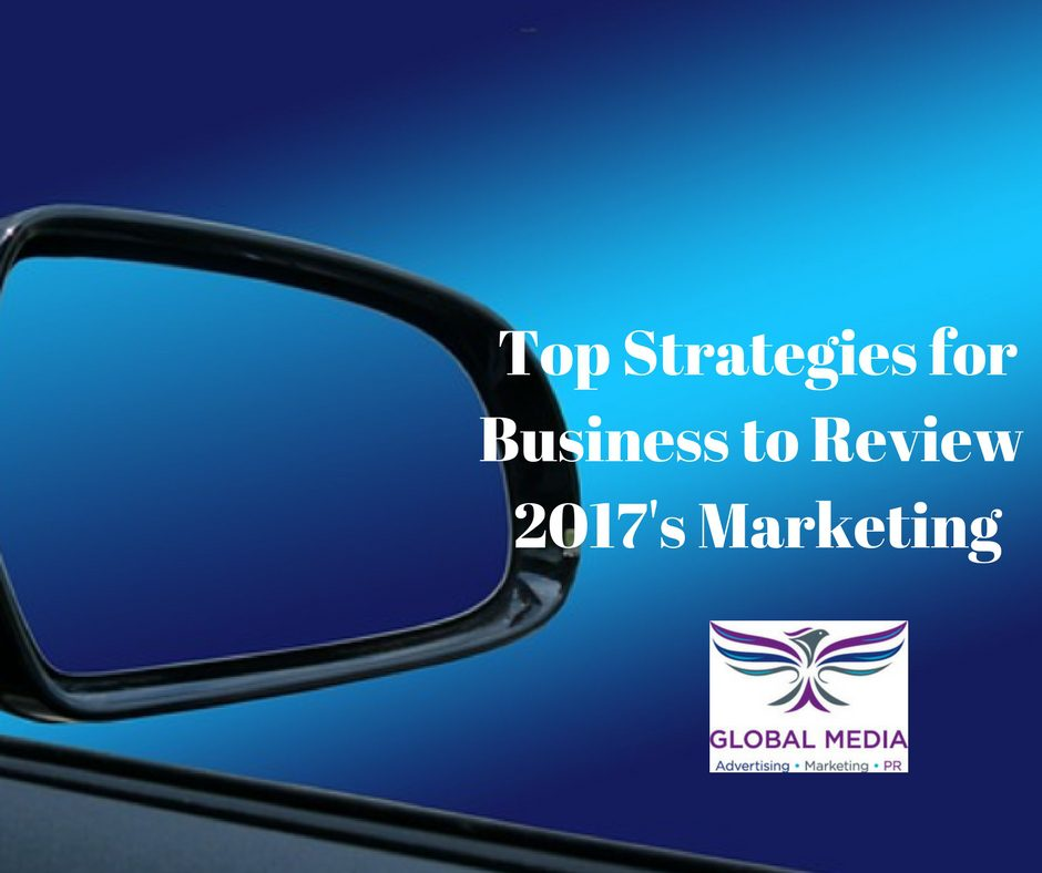Top Strategies for 2017's Business Marketing Review - http://globaldotmedia.com