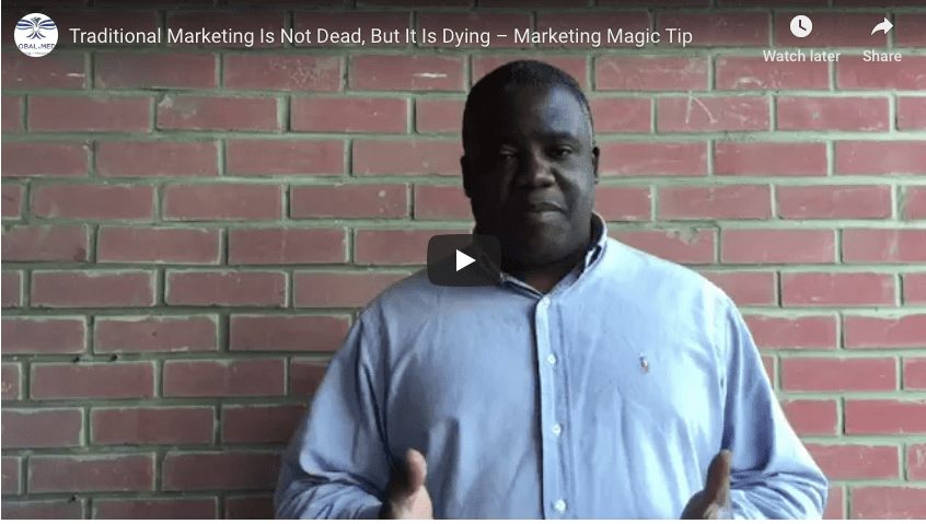 Traditional Marketing Is Not Dead, But It Is Dying – Marketing Magic Tip http://globaldotmedia.com