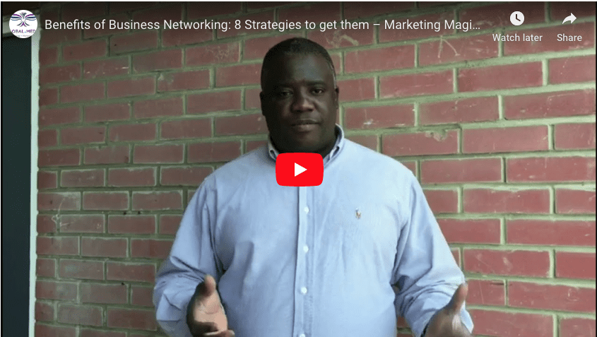 Benefits of Business Networking: 8 Strategies to get them – Marketing Magic Tips